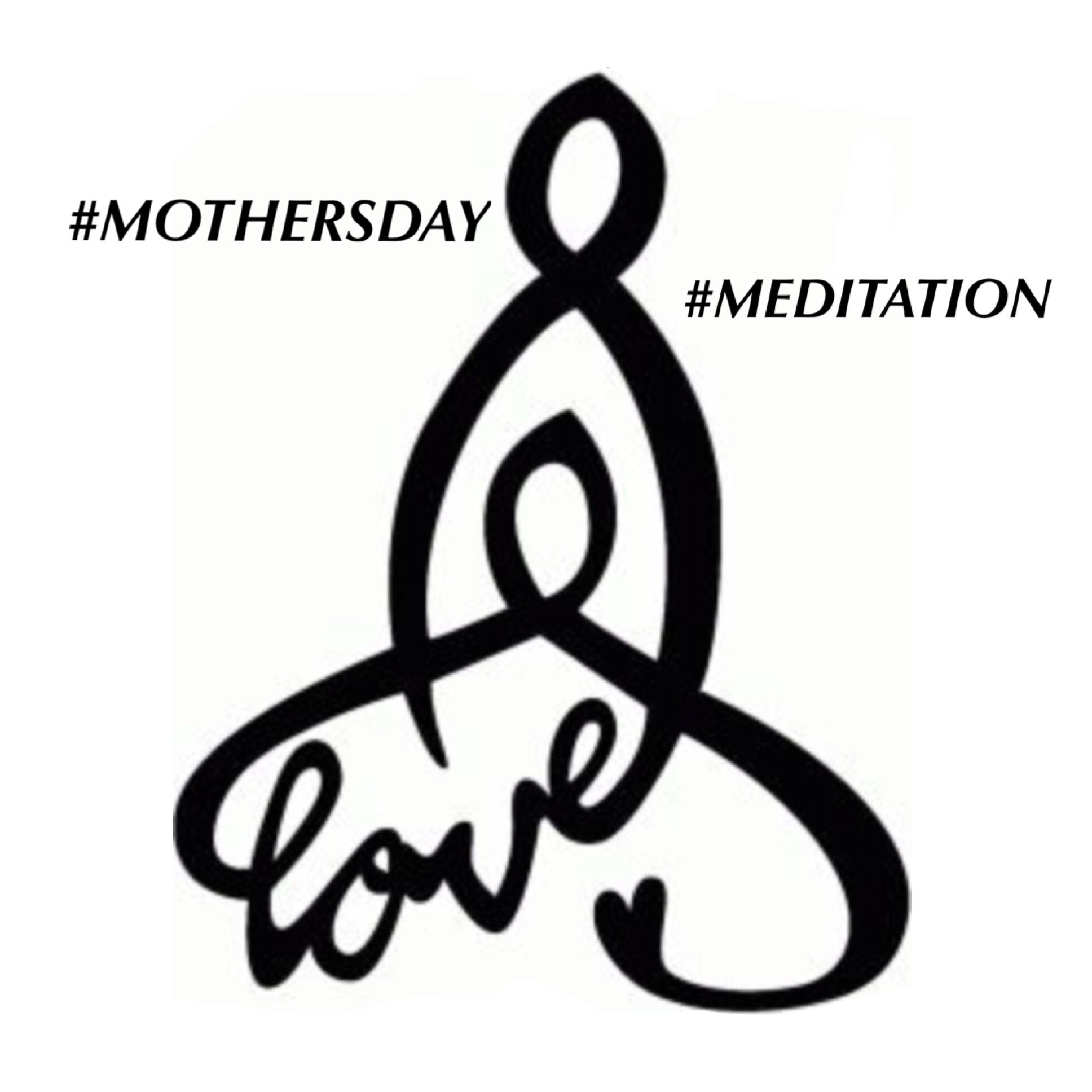 MOTHERS DAY MEDITATION