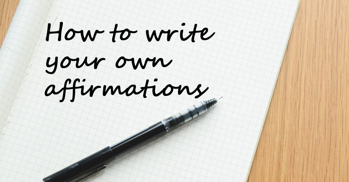 How to Write Your Own Affirmations