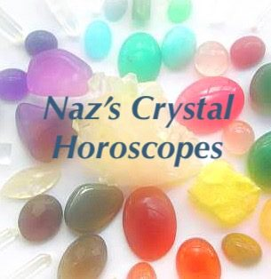 Naz's crystal horoscopes  11th - 17th November 2018